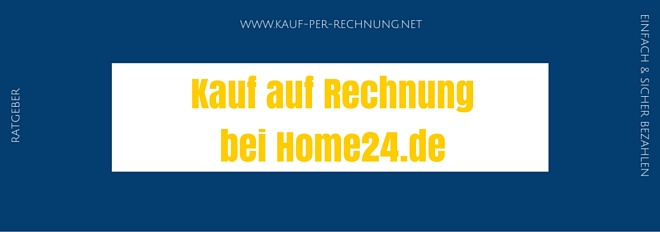 Tipp: Auf Rechnung bestellen bei Home24.de - Tipps & Tricks!