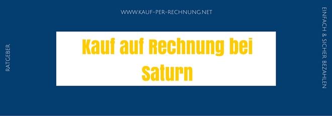 Rechnungskauf auf Saturn - Alle wichtigen Fakten & Details zum Kauf auf Rechnung bei Saturn.de