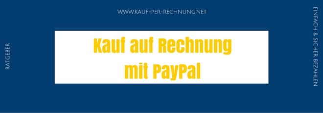 Ratgeber: Rechnungskauf mit PayPal - Das sollten Sie vorher wissen!