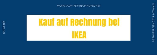 Alle wichtigen Infos zum Kauf auf Rechnung bei IKEA!
